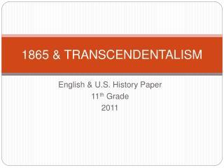 1865 & TRANSCENDENTALISM