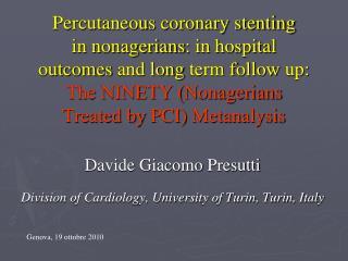 Davide Giacomo Presutti Division of Cardiology, University of Turin, Turin, Italy