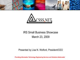 IRS Small Business Showcase March 23, 2009   Presented by Lisa N. Wolford, President
