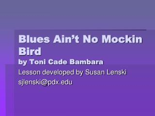 Blues Ain't No Mockin Bird by Toni Cade Bambara