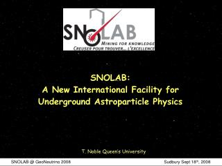 SNOLAB: A New International Facility for Underground Astroparticle Physics