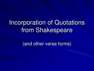 Incorporation of Quotations from Shakespeare