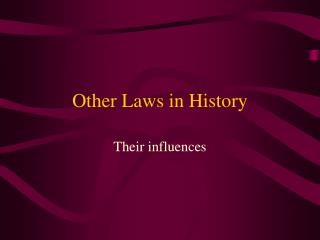 Other Laws in History