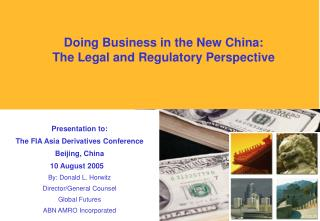Presentation to: The FIA Asia Derivatives Conference Beijing, China 10 August 2005 By: Donald L. Horwitz Director/Gener
