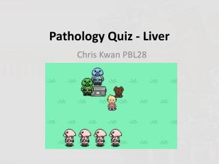 Pathology Quiz - Liver