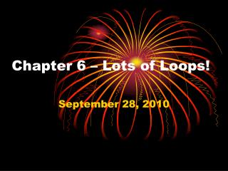 Chapter 6 – Lots of Loops!