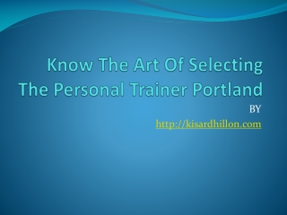 Know The Art Of Selecting The Personal Trainer Portland