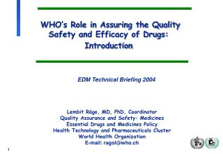 WHO's Role in Assuring the Quality Safety and Efficacy of Drugs: Introduction