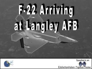 F-22 arriving at Langley AFB