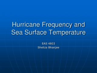 Hurricane Frequency and Sea Surface Temperature