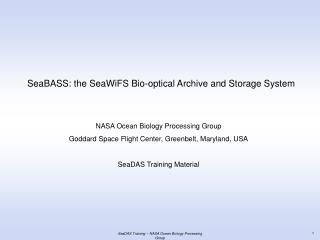 SeaBASS: the SeaWiFS Bio-optical Archive and Storage System