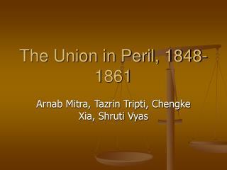The Union in Peril, 1848-1861