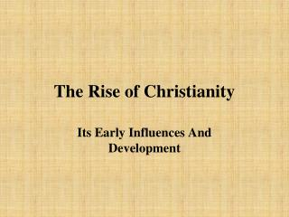 The Rise of Christianity