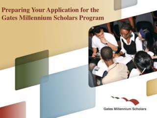 Preparing Your Application for the Gates Millennium Scholars Program