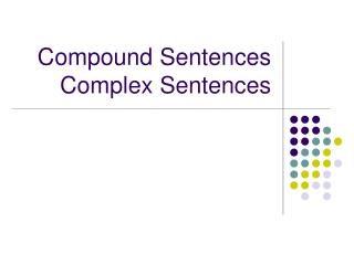 Compound Sentences Complex Sentences