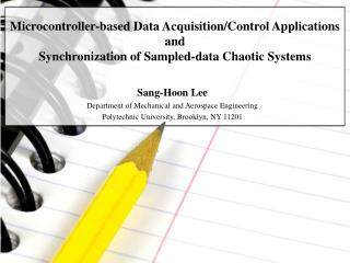 Microcontroller-based Data Acquisition/Control Applications  and  Synchronization of Sampled-data Chaotic Systems