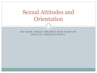 Sexual Attitudes and Orientation