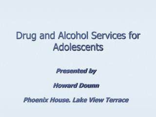 Drug and Alcohol Services for Adolescents