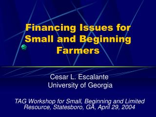 Financing Issues for Small and Beginning Farmers