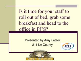 Is it time for your staff to roll out of bed, grab some breakfast and head to the office in PJ'S?