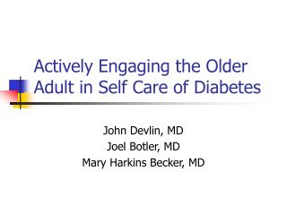 Actively Engaging the Older Adult in Self Care of Diabetes