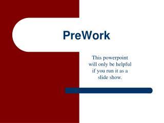 PreWork