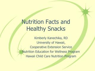Nutrition Facts and Healthy Snacks