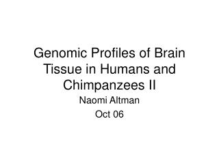 Genomic Profiles of Brain Tissue in Humans and Chimpanzees II