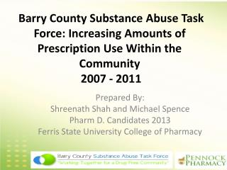 Barry County Substance Abuse Task Force: Increasing Amounts of Prescription Use Within the Community 2007 - 2011