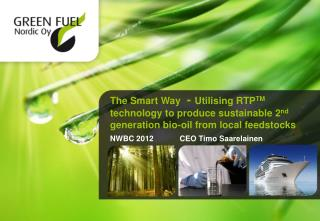 The Smart Way - Utilising RTP TM technology to produce sustainable 2 nd generation bio-oil from local feedstocks