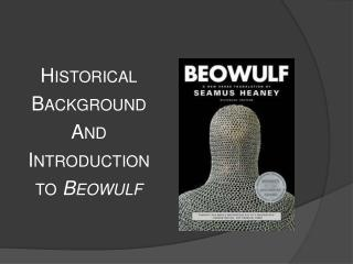Historical Background And Introduction to Beowulf