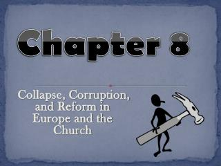 Collapse, Corruption, and Reform in Europe and the Church