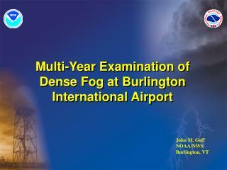 Multi-Year Examination of Dense Fog at Burlington International Airport