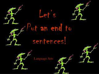 Let's Put an end to sentences!