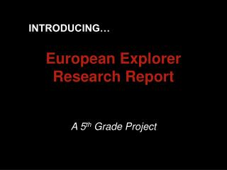 European Explorer Research Report