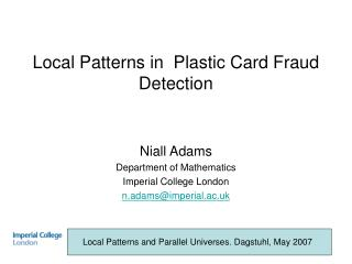 Local Patterns in Plastic Card Fraud Detection