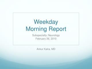 Weekday Morning Report