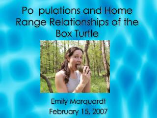 Po pulations and Home Range Relationships of the Box Turtle