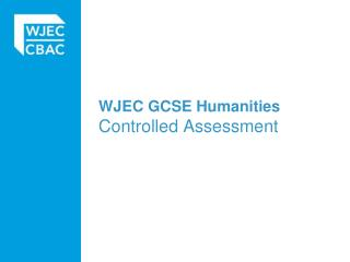 WJEC GCSE Humanities Controlled Assessment