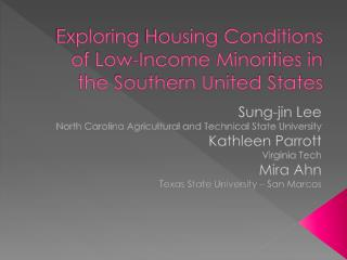 Exploring Housing  Conditions of Low-Income Minorities in the Southern United States