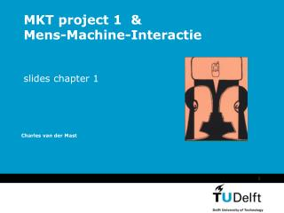 MKT project 1 & Mens-Machine-Interactie slides chapter 1