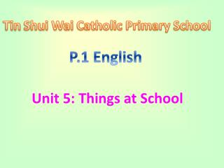 Unit 5: Things at School
