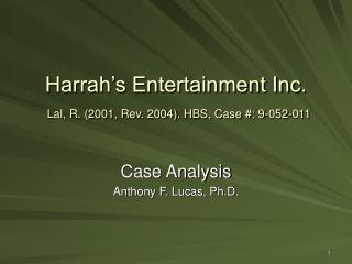 Harrah's Entertainment Inc. Lal, R. (2001, Rev. 2004). HBS, Case #: 9-052-011