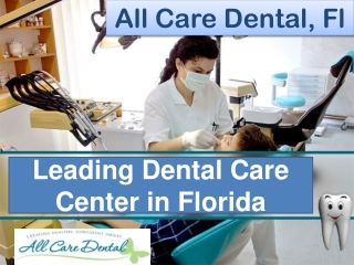 All Care Dental - Leading Dental Care Center in Florida