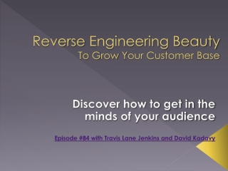 Reverse Engineering to Grow Your Customer Base