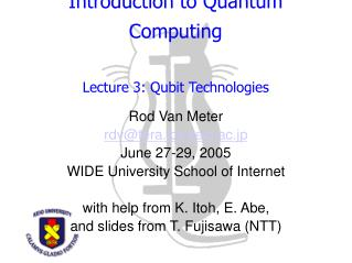 Introduction to Quantum Computing Lecture 3: Qubit Technologies