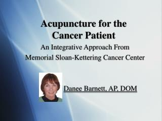 Acupuncture for the Cancer Patient