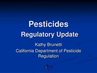 Pesticides Regulatory Update