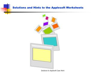 Solutions and Hints to the Applesoft Worksheets