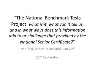 The National Benchmark Tests Project: what is it, what can it tell us, and in what ways does this information add to or
